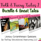 Bundle Folk and Fairy Tales 2 Literacy Reading Comprehension Questions No Prep