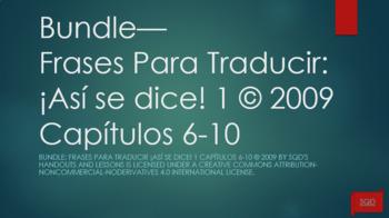 Bundle:  Frases Para Traducir ¡Así se dice! 1 Capítulos 6-10