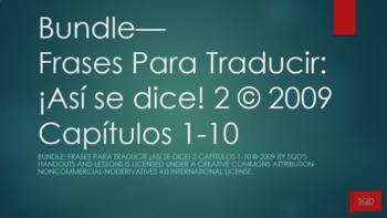 Bundle:  Frases Para Traducir ¡Así se dice! 2 Capítulos 1-10