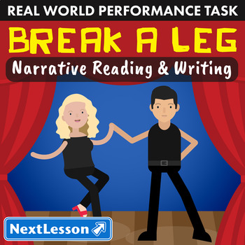 Bundle G7 Narrative Reading & Writing - Break a Leg Performance Task
