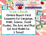 Bundle:Grade 6 Comments for  ALL THREE TERMS of Ontario Report Cards