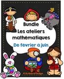 Bundle Les ateliers mathématiques de février à juin