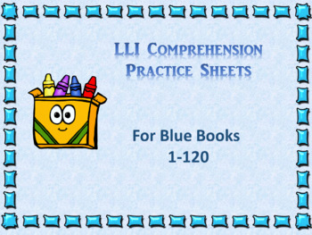 Level Literacy Intervention (LLI) Comprehension Sheets- Blue Books 1-120