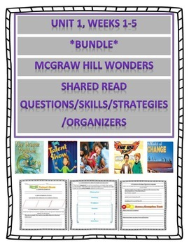 *Bundle* McGraw Hill Wonders UNIT 1 Weeks 1-5 Shared Reading Questions etc.
