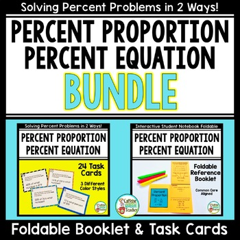 Percent Proportion and Percent Equation Foldable Booklet and Task Cards BUNDLE