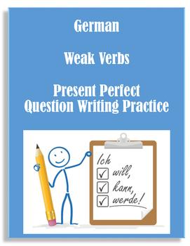 (German Language)Present Perfect / Das Perfekt Weak Verbs Question BUNDLE