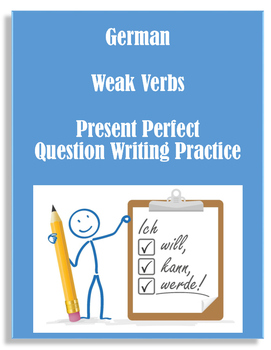 (German Language)Present Perfect / Das Perfekt Weak Verbs Question SET