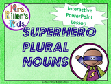 *Bundle* Superhero Plural Nouns - PowerPoint Lesson and Activity