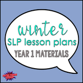 Bundle: Winter Speech Lesson Plans Materials (Year 1)