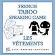 Bundle and Save: Les Vêtements - Vocabulary Speaking Activities and Games 3-PACK