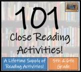 Bundle of 101 Close Reading Activities - 5th Grade & 6th Grade