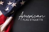 Bundle of 2 - Flag of the U.S. & How to Take Care of It