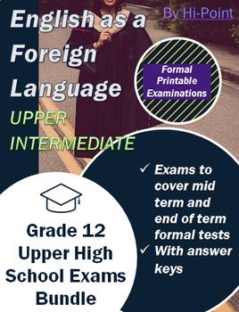 Bundle of 5 Upper High-School Grade 12 ESL / EFL Exams