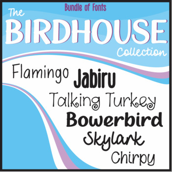 Bundle of Fonts - The Birdhouse Collection