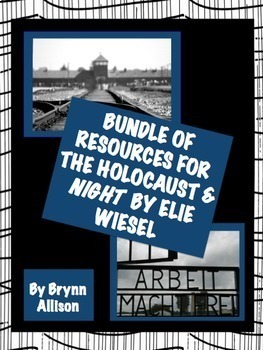 Holocaust & Night by Elie Wiesel Bundle of Resources