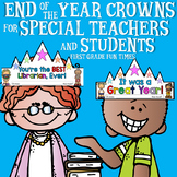 End of the Year Crowns Activities for Special Teachers and Students