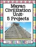 Mayan Civilization Unit - 5 Student-Centered Projects