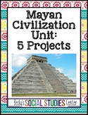 Mayan Civilization Unit - 5 Student-Centered Projects