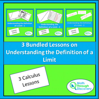 3 BUNDLED LESSONS ON UNDERSTANDING THE DEFINITION OF A LIMIT