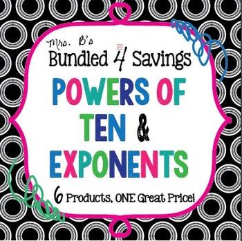 Bundled 4 Savings:  Powers of Ten & Exponents