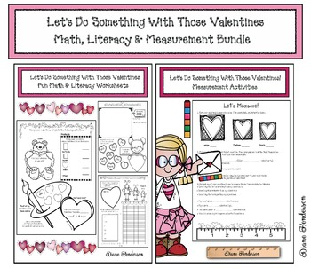 Bundled: Let's Do Something With Those Valentines! Math, Literacy & Measurement