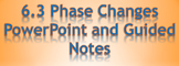 Bundled Physics 6.3 Heat Phase Changes PowerPoint and Guided Notes
