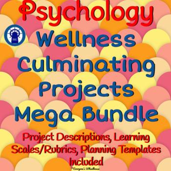 Psychology: Wellness Culminating Projects Mega Bundle
