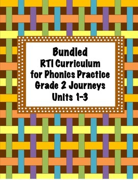 Bundled- RTI Curriculum for Phonics Practice Grade 2 Journeys Units 1-3