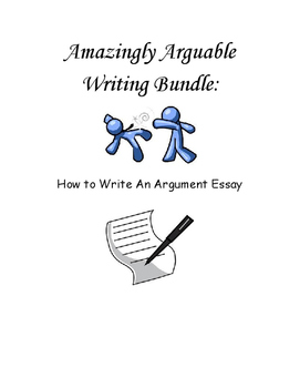Bundled Writing Unit - Argument Writing Essay
