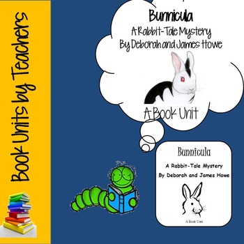 Bunnicula: A Rabbit Tale of Mystery by Deborah and James Howe Book Unit