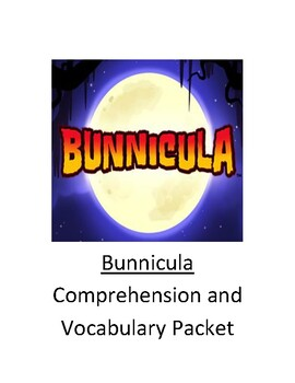 Bunnicula Comprehension and Vocabulary Packet