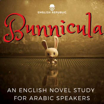 Bunnicula, an English Novel Study for Arabic Speakers