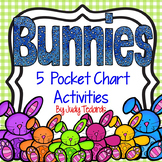 Bunnies! (5 Pocket Chart Activities)