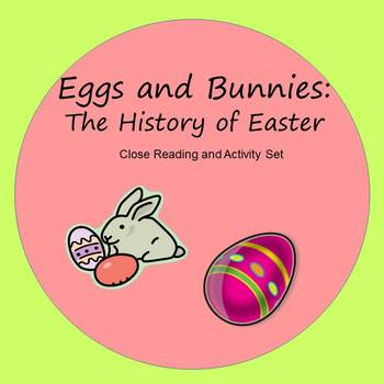 Bunnies and Eggs - Close Reading and Activities for the History of Easter