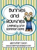 Bunnies and Routines Literacy Unit - Common Core