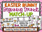 Easter Beginning Sounds - Easter Bunny Letter Matching Clip Cards & Pocket Chart