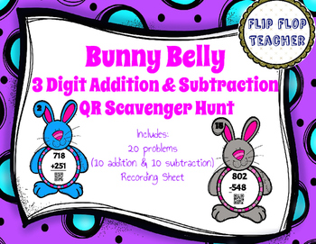 Bunny Belly 3 Digit Addition and Subtraction QR Scoot Scavenger Hunt