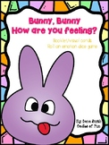 Bunny, Bunny How do you feel? (identify emotions/feelings)