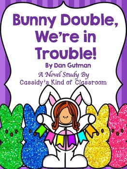 Bunny Double, We're in Trouble! Novel Study and Activities