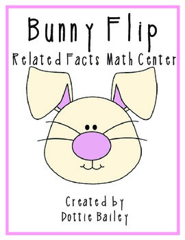 Bunny Flip Related Facts Math Center Activity
