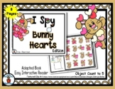 Bunny Hearts - Adapted 'I Spy' Easy Interactive Reader - 8 pages
