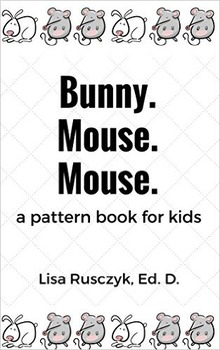 Bunny. Mouse. Mouse.: A Pattern Book for Kids