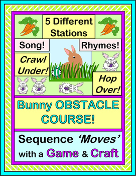 """Bunny Obstacle Course!"" -- Sequential Moves with a Group Game, Craft, and Song"
