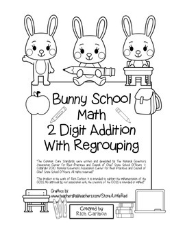 """""""Bunny School Math"""" 2 Digit Addition With Regrouping - Common Core! (black line)"""