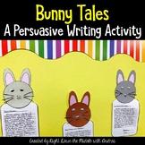 Persuasive Writing {Bunny Tales}