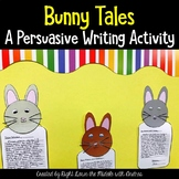 Persuasive Writing: Spring Writing Activity: Bunny Tales
