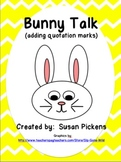 Bunny Talk (adding quotation marks)