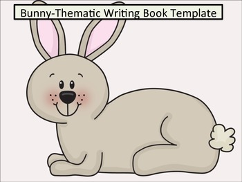 ESL Resources: Bunny-Thematic Writing Book Template-ELL Newcomers Too