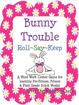 Bunny Trouble Roll ~ Say ~ Keep Dolch Word Mega-Pack