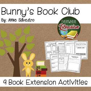 Bunny's Book Club by Annie Silvestro Library Lesson Book Extensions NO PREP